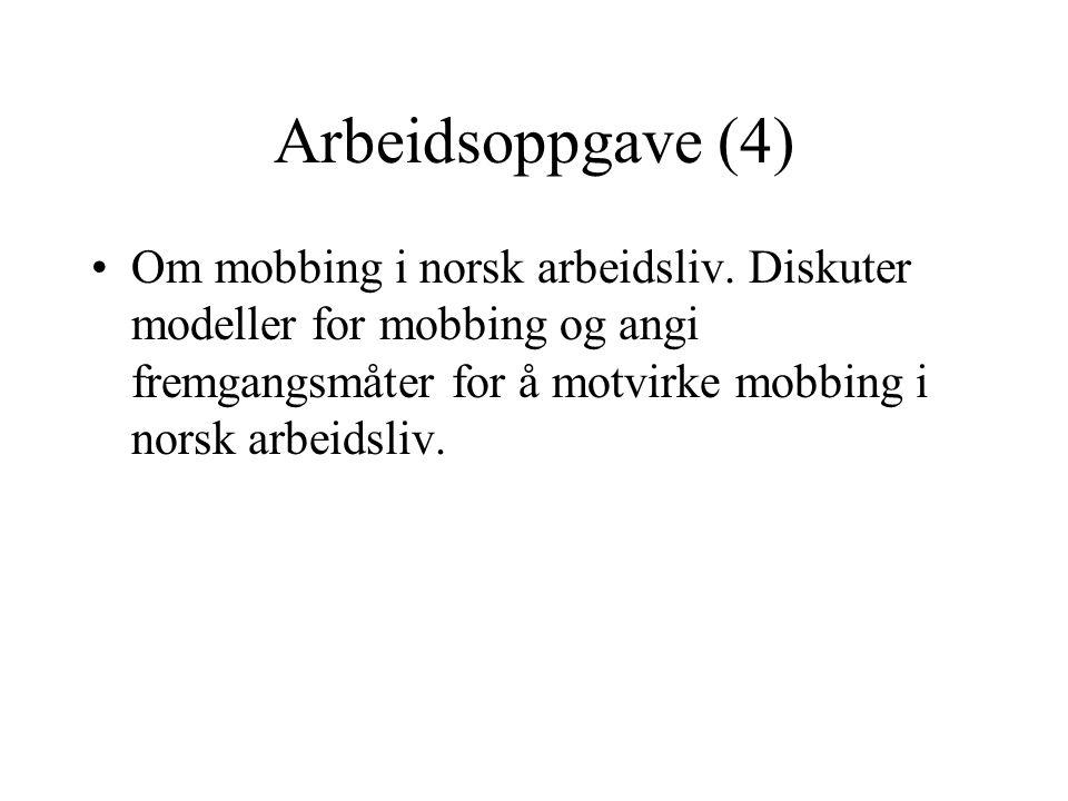 Arbeidsoppgave (4) Om mobbing i norsk arbeidsliv.
