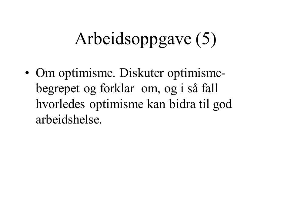 Arbeidsoppgave (5) Om optimisme.