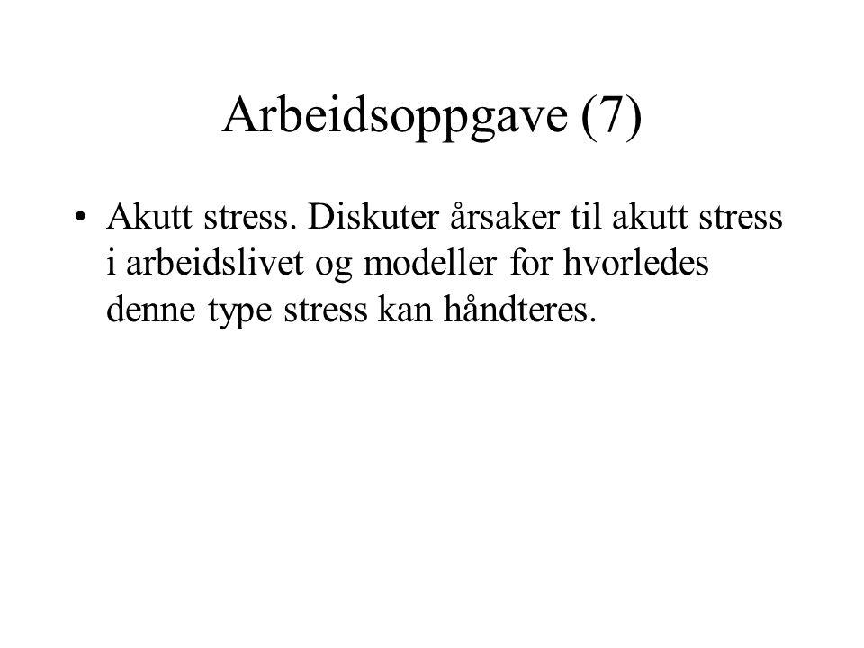 Arbeidsoppgave (7) Akutt stress.