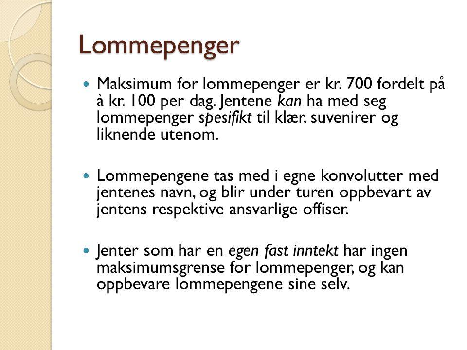 Lommepenger Maksimum for lommepenger er kr. 700 fordelt på à kr.