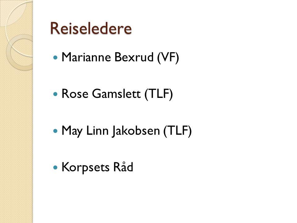 Reiseledere Marianne Bexrud (VF) Rose Gamslett (TLF) May Linn Jakobsen (TLF) Korpsets Råd
