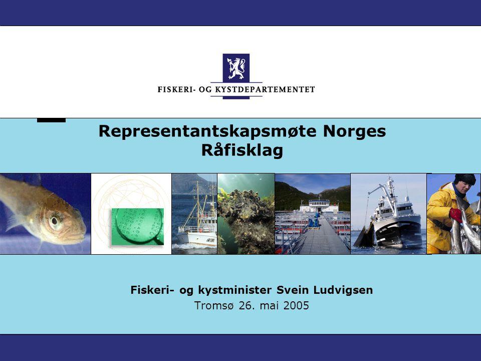 Representantskapsmøte Norges Råfisklag Fiskeri- og kystminister Svein Ludvigsen Tromsø 26. mai 2005