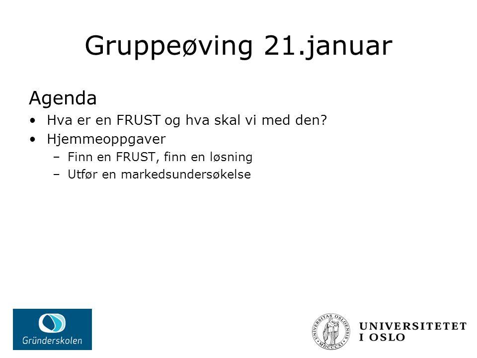 Gruppeøving 21.januar Agenda Hva er en FRUST og hva skal vi med den.