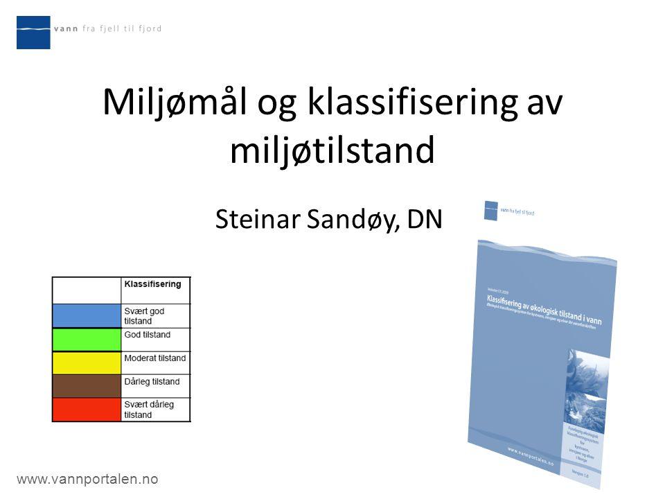 www.vannportalen.no Miljømål og klassifisering av miljøtilstand Steinar Sandøy, DN