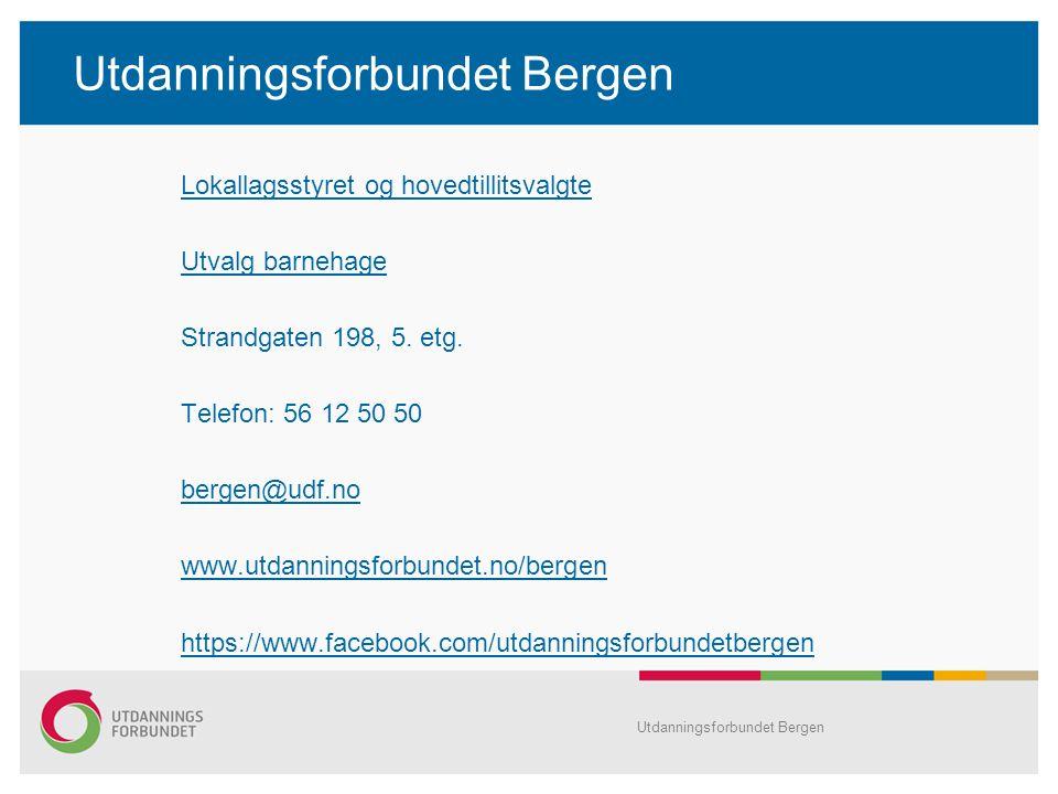 Utdanningsforbundet Bergen Lokallagsstyret og hovedtillitsvalgte Utvalg barnehage Strandgaten 198, 5.