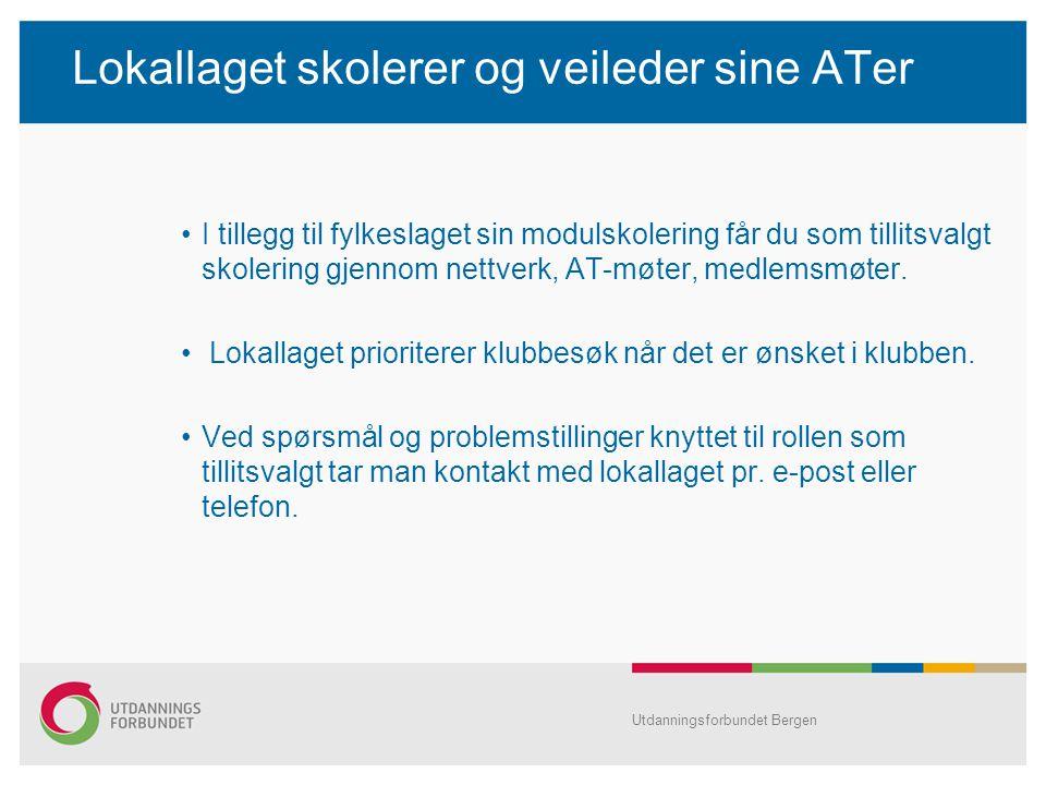 Utdanningsforbundet Bergen Lokallaget skolerer og veileder sine ATer I tillegg til fylkeslaget sin modulskolering får du som tillitsvalgt skolering gjennom nettverk, AT-møter, medlemsmøter.