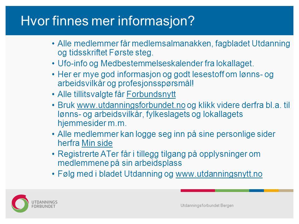 Utdanningsforbundet Bergen Hvor finnes mer informasjon.