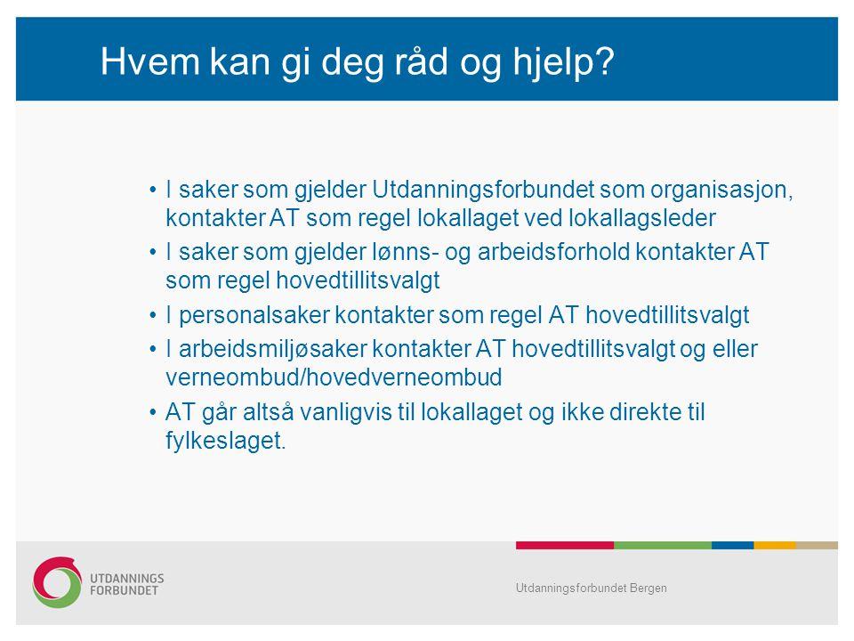 Utdanningsforbundet Bergen Hvem kan gi deg råd og hjelp.