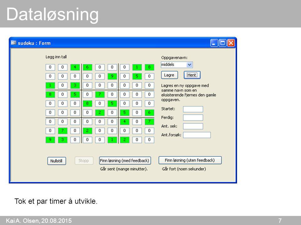 Kai A. Olsen, 20.08.2015 7 Dataløsning Tok et par timer å utvikle.