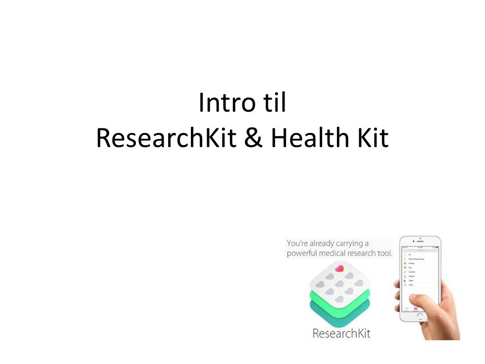 Intro til ResearchKit & Health Kit
