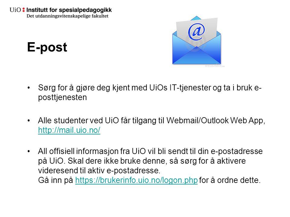 E-post Sørg for å gjøre deg kjent med UiOs IT-tjenester og ta i bruk e- posttjenesten Alle studenter ved UiO får tilgang til Webmail/Outlook Web App,