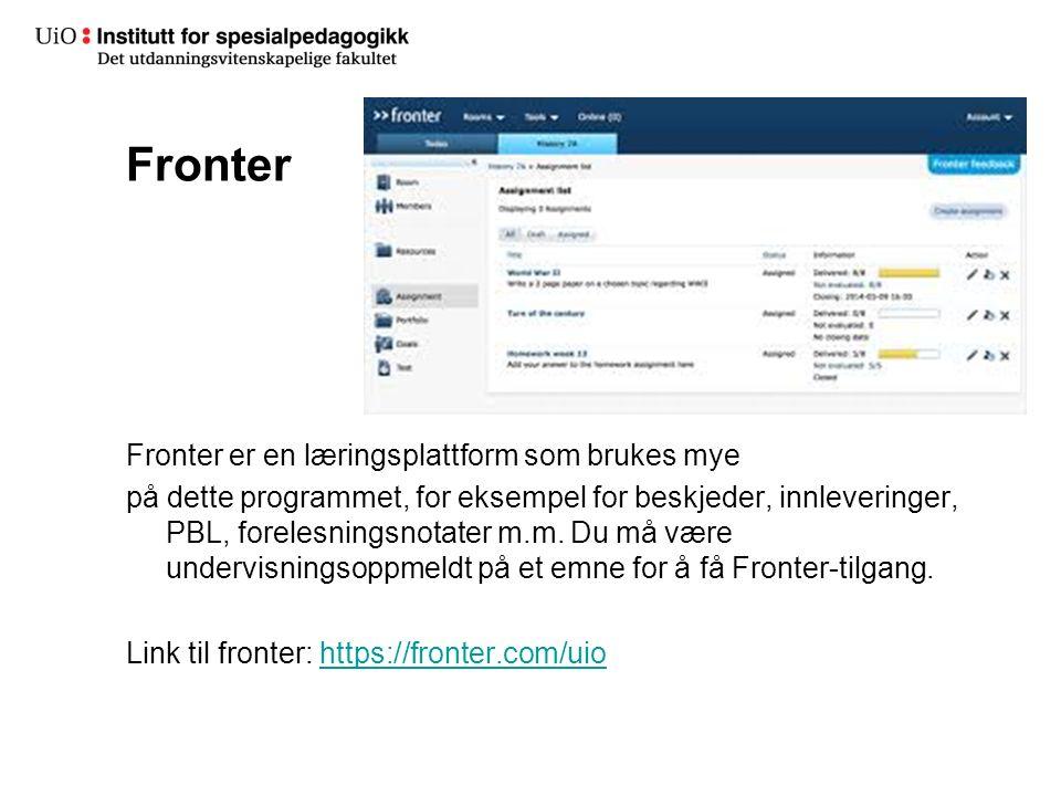 Fronter Fronter er en læringsplattform som brukes mye på dette programmet, for eksempel for beskjeder, innleveringer, PBL, forelesningsnotater m.m. Du