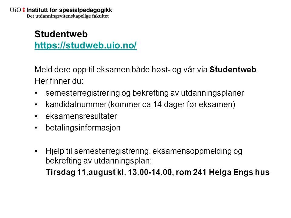 Studentweb https://studweb.uio.no/ https://studweb.uio.no/ Meld dere opp til eksamen både høst- og vår via Studentweb. Her finner du: semesterregistre
