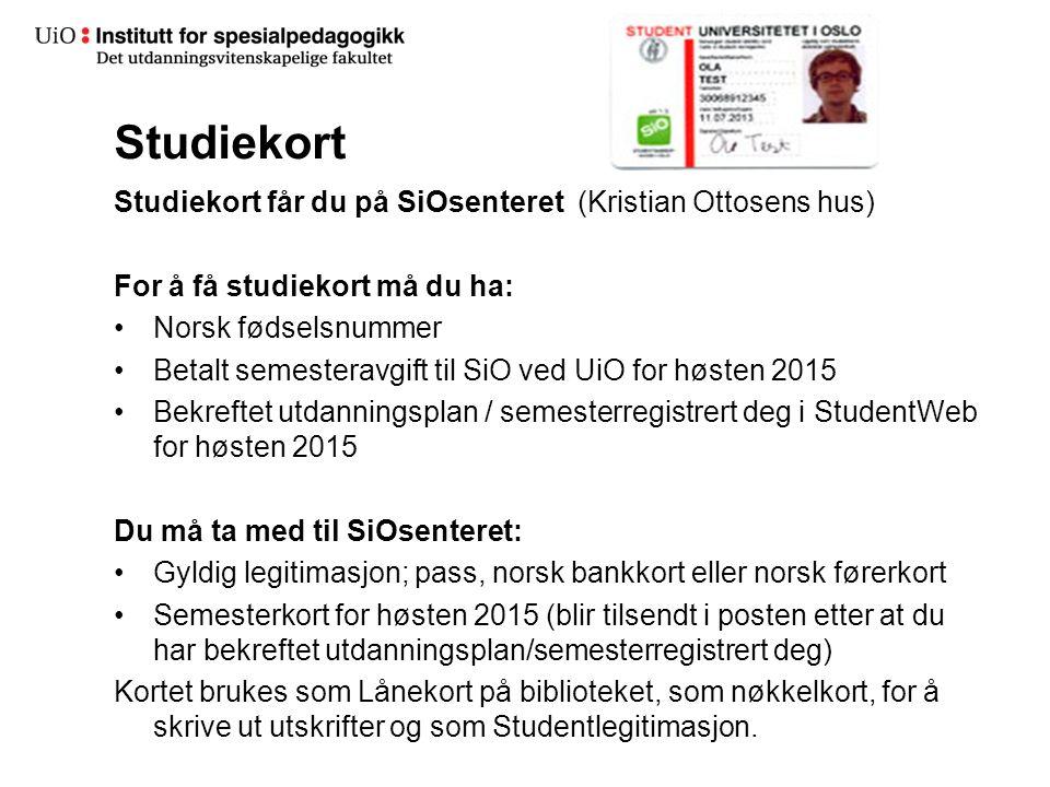 Studiekort Studiekort får du på SiOsenteret (Kristian Ottosens hus) For å få studiekort må du ha: Norsk fødselsnummer Betalt semesteravgift til SiO ve