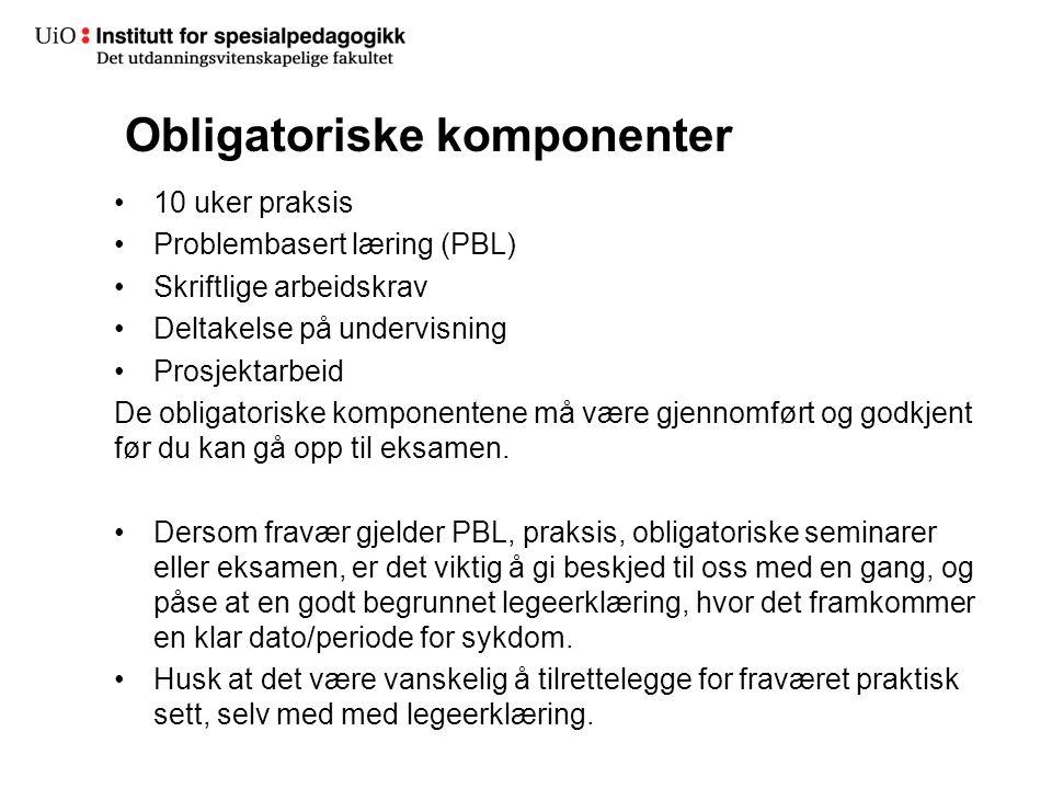 Obligatoriske komponenter 10 uker praksis Problembasert læring (PBL) Skriftlige arbeidskrav Deltakelse på undervisning Prosjektarbeid De obligatoriske