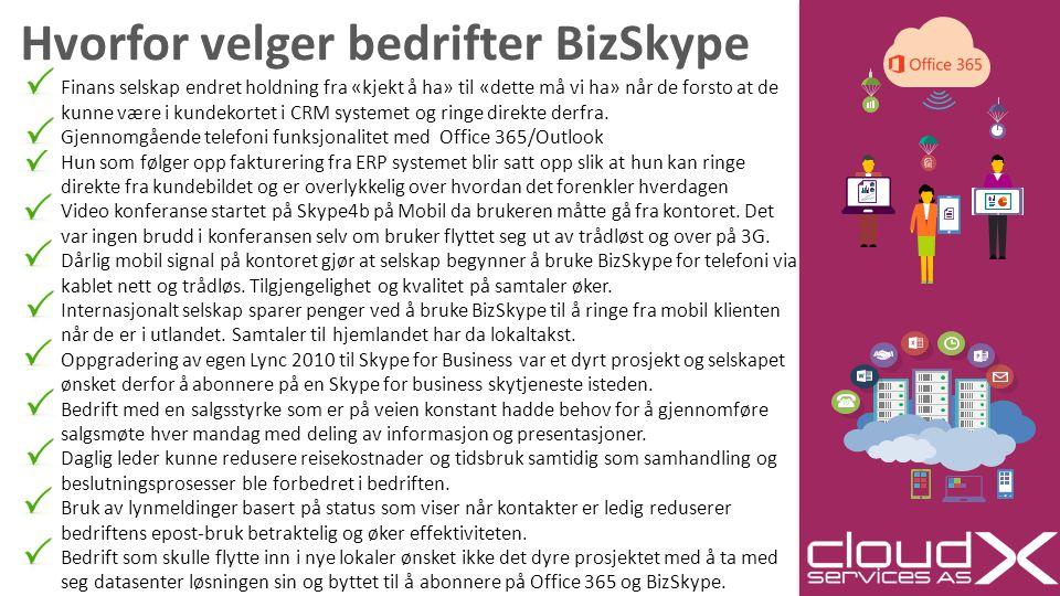 Hvorfor velger bedrifter BizSkype  Finans selskap endret holdning fra «kjekt å ha» til «dette må vi ha» når de forsto at de kunne være i kundekortet i CRM systemet og ringe direkte derfra.