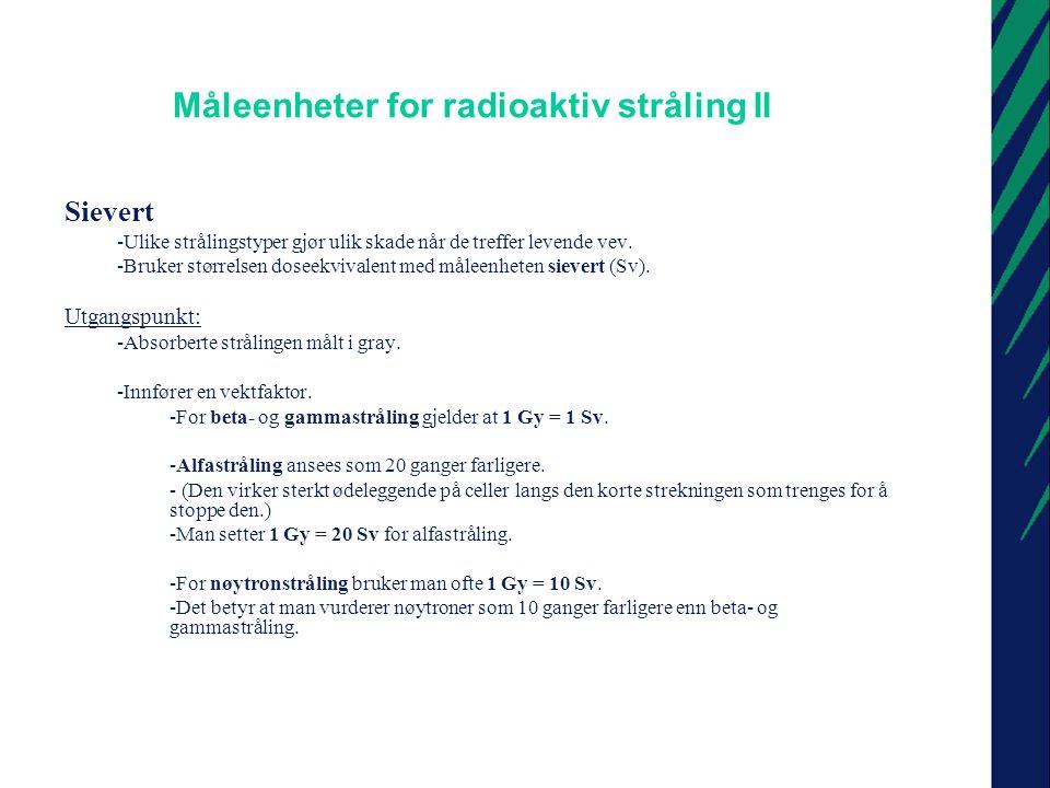 Måling av radioaktiv stråling -Radioaktive strålingen er usynlig.