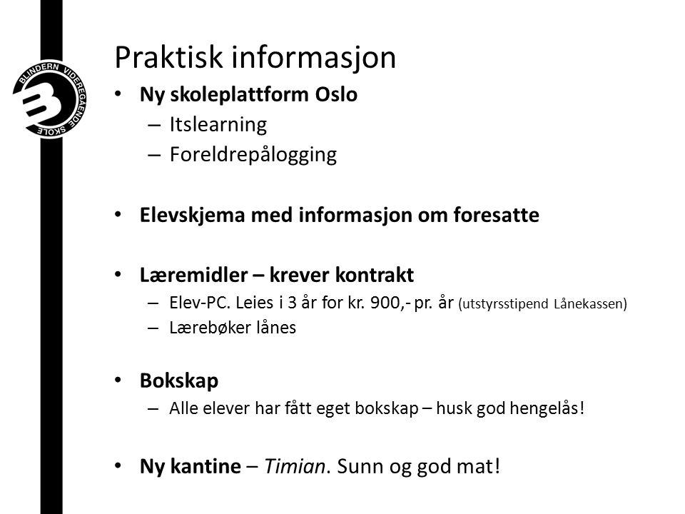 Praktisk informasjon Ny skoleplattform Oslo – Itslearning – Foreldrepålogging Elevskjema med informasjon om foresatte Læremidler – krever kontrakt – E