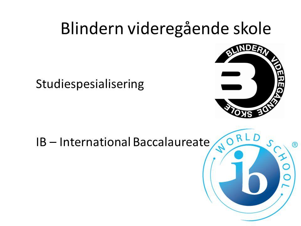 Blindern videregående skole Studiespesialisering IB – International Baccalaureate