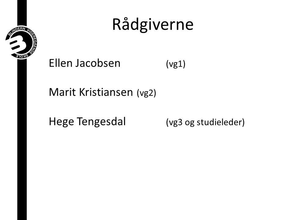 Ellen Jacobsen (vg1) Marit Kristiansen (vg2) Hege Tengesdal (vg3 og studieleder) Rådgiverne