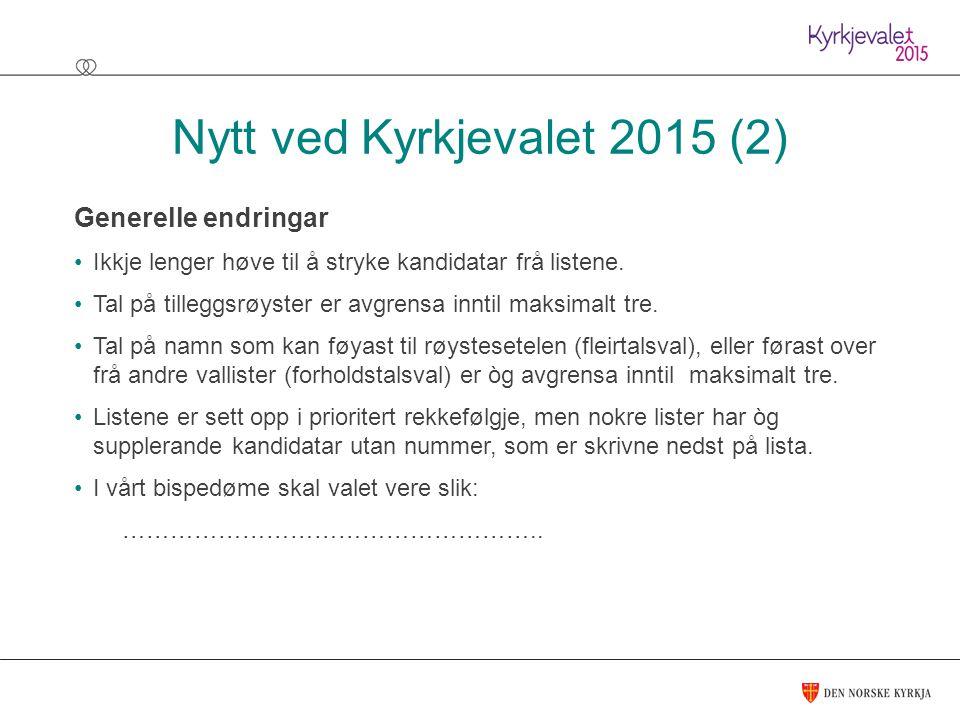 Generelle endringar Ikkje lenger høve til å stryke kandidatar frå listene.