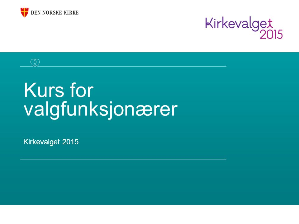 Kurs for valgfunksjonærer Kirkevalget 2015