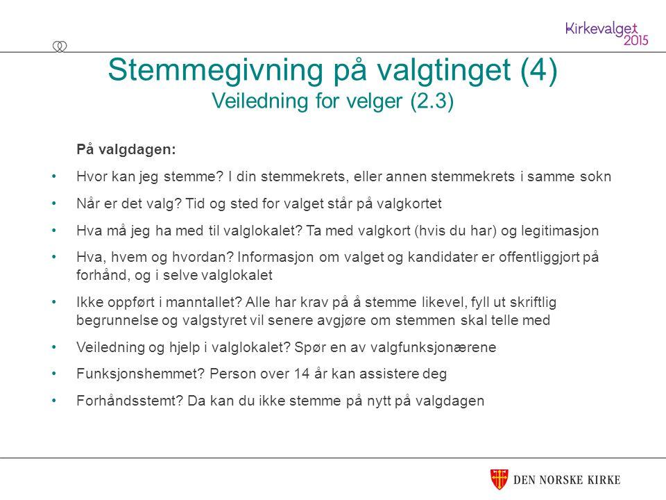 Stemmegivning på valgtinget (4) Veiledning for velger (2.3) På valgdagen: Hvor kan jeg stemme.