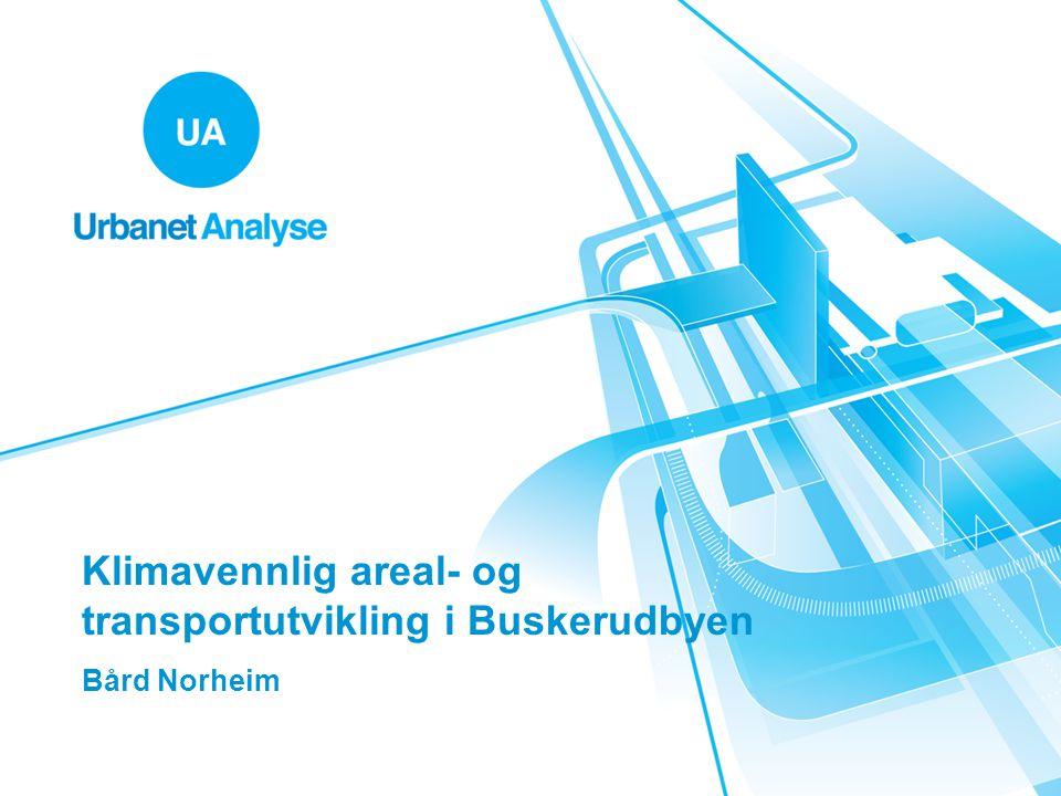 Klimavennlig areal- og transportutvikling i Buskerudbyen Bård Norheim