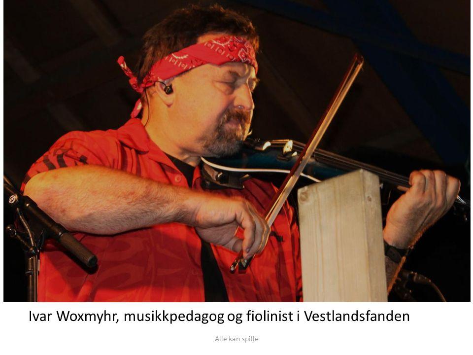 Ivar Woxmyhr, musikkpedagog og fiolinist i Vestlandsfanden Alle kan spille