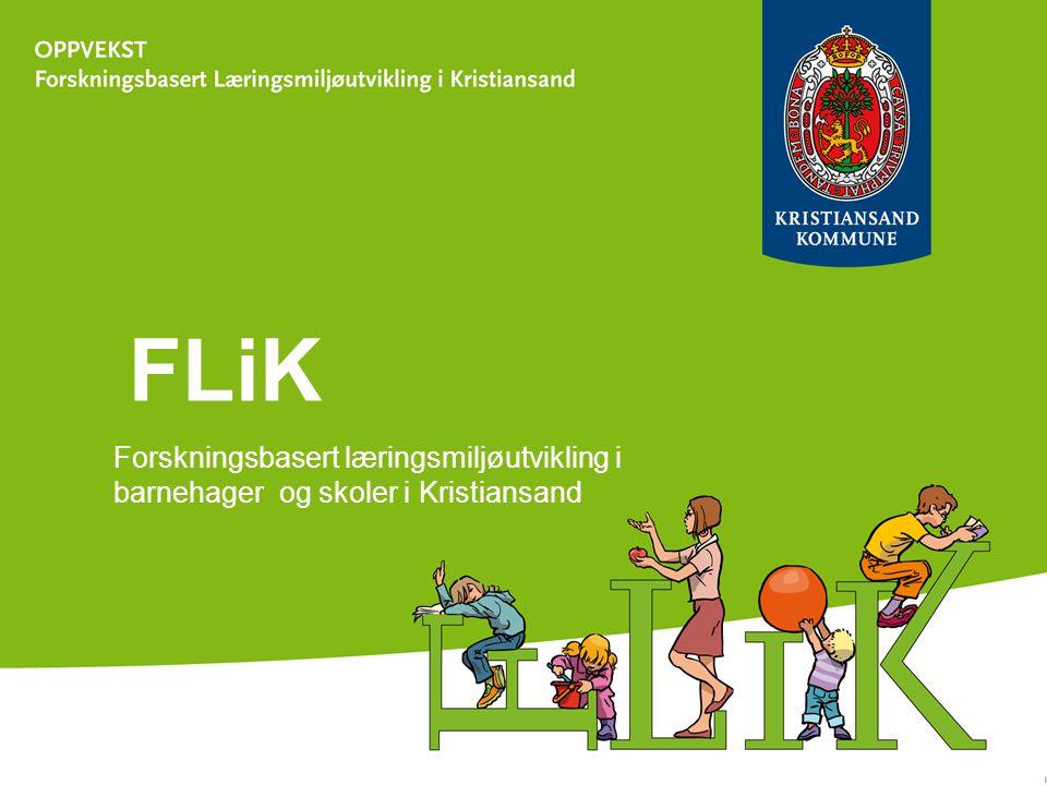 FLiK Forskningsbasert læringsmiljøutvikling i barnehager og skoler i Kristiansand