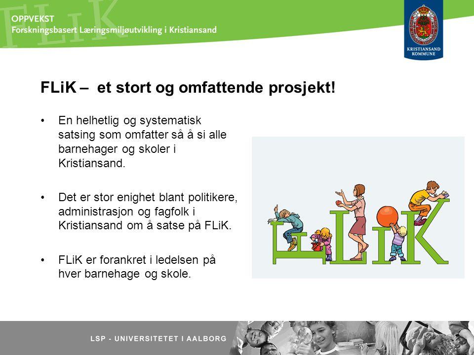 FLiK – et stort og omfattende prosjekt! En helhetlig og systematisk satsing som omfatter så å si alle barnehager og skoler i Kristiansand. Det er stor