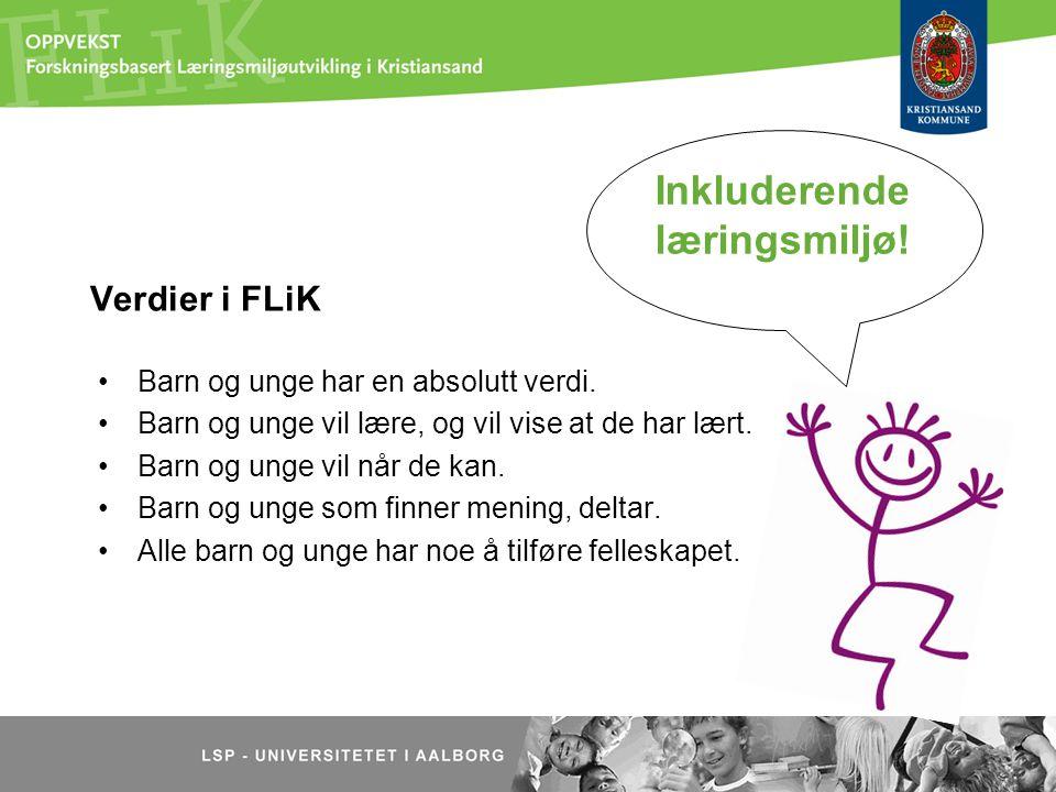 Mål med FLiK 1.Bedre faglig og sosialt utbytte for barn og unge i barnehage og skole 2.Flere barn og unge deltar i det ordinære tilbudet i barnehage og skole 3.Trivsel og opplevd tilhørighet i barnehage og skole er bedret.