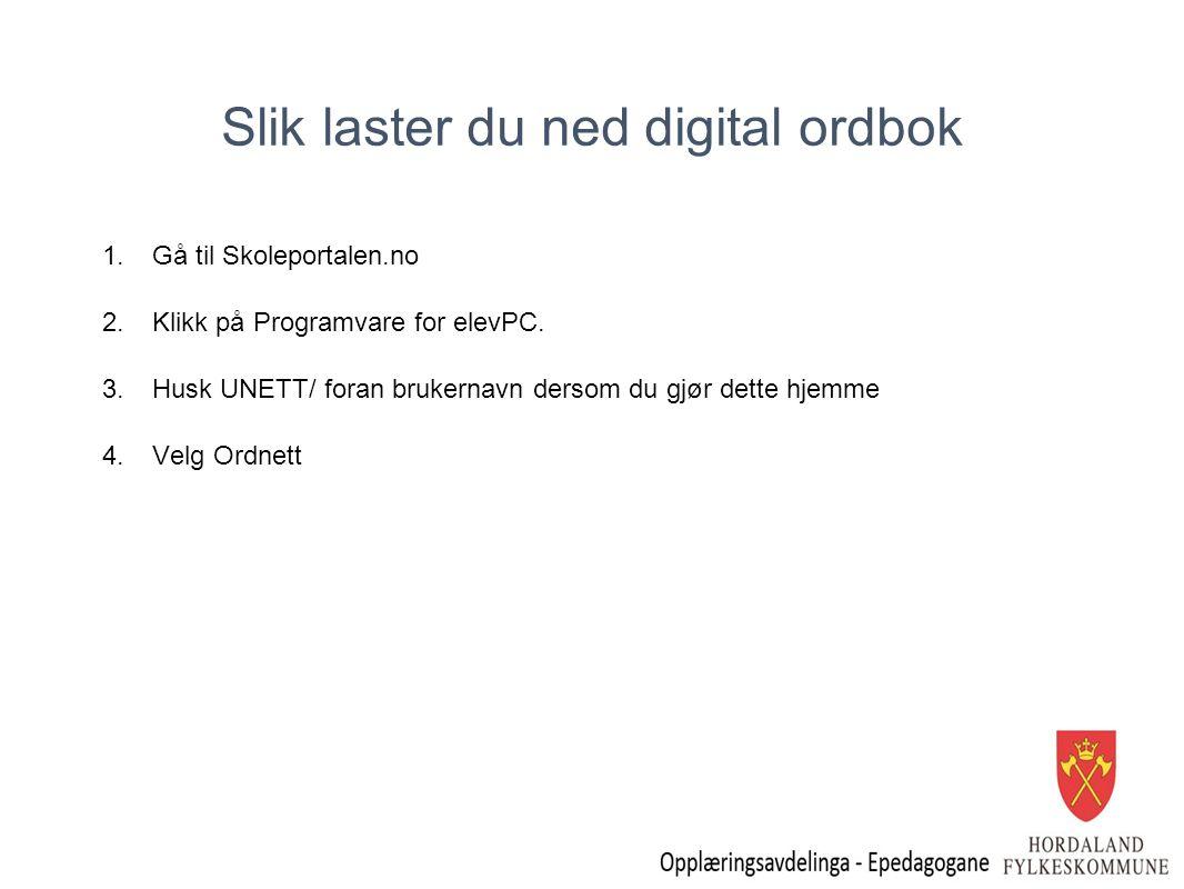 Slik laster du ned digital ordbok 1.Gå til Skoleportalen.no 2.Klikk på Programvare for elevPC.