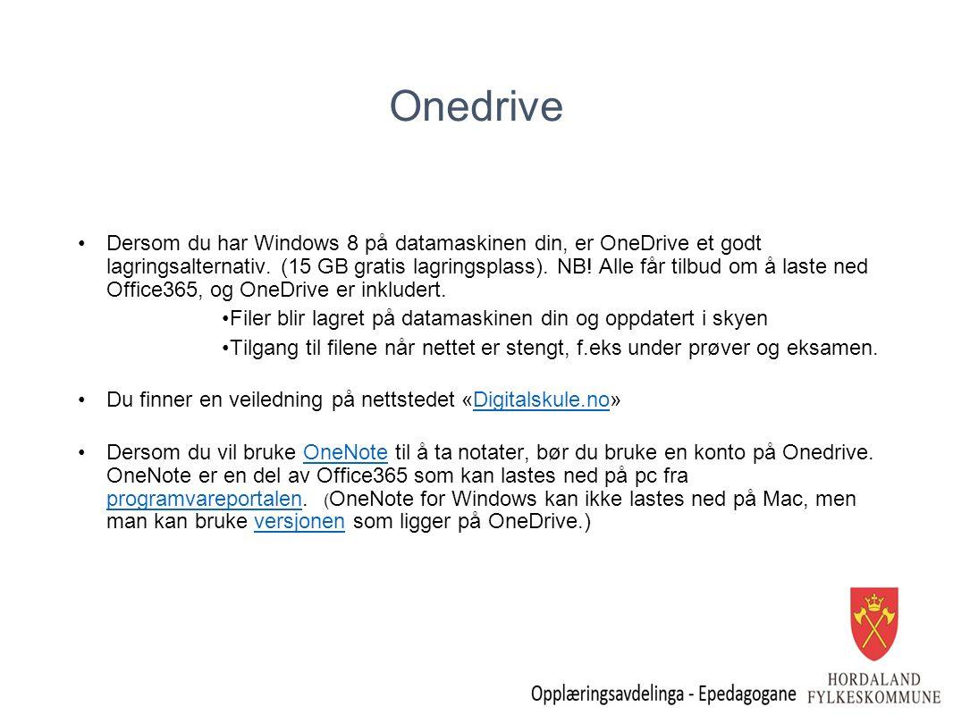 Onedrive Dersom du har Windows 8 på datamaskinen din, er OneDrive et godt lagringsalternativ. (15 GB gratis lagringsplass). NB! Alle får tilbud om å l