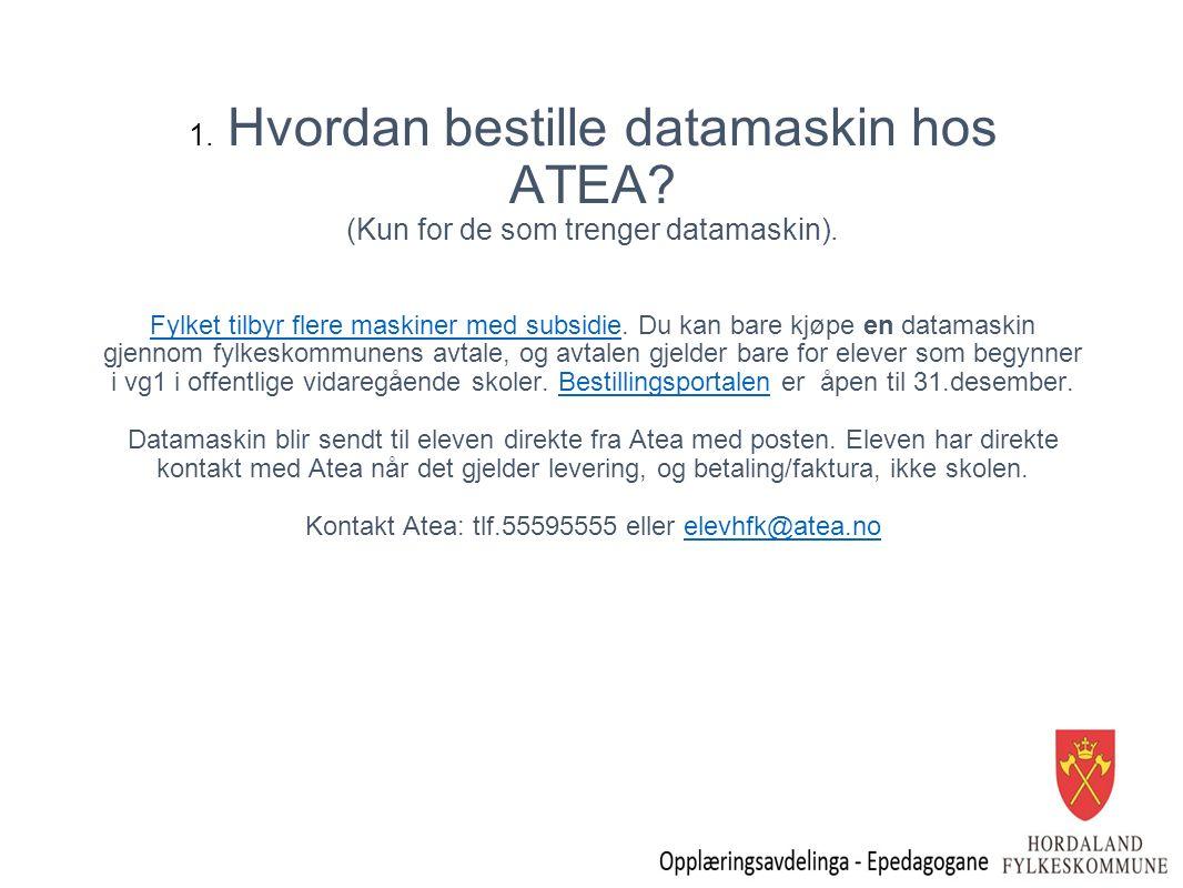 1.Hvordan bestille datamaskin hos ATEA. (Kun for de som trenger datamaskin).