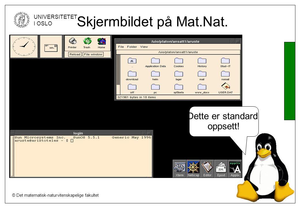 © Det matematisk-naturvitenskapelige fakultet UNIVERSITETET I OSLO Skjermbildet på Mat.Nat.