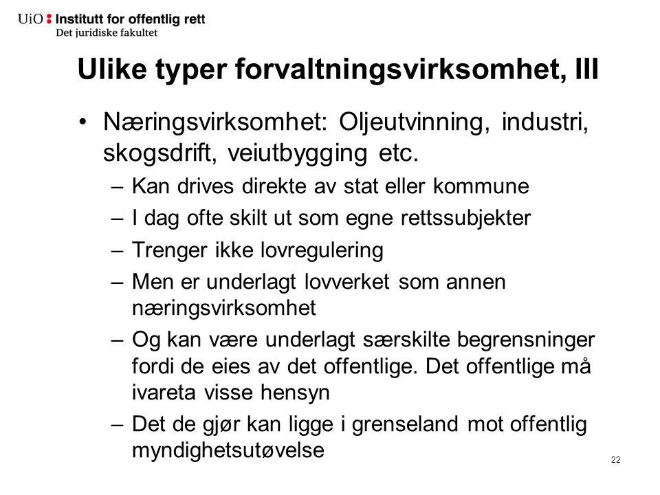 Ulike typer forvaltningsvirksomhet, III Næringsvirksomhet: Oljeutvinning, industri, skogsdrift, veiutbygging etc.