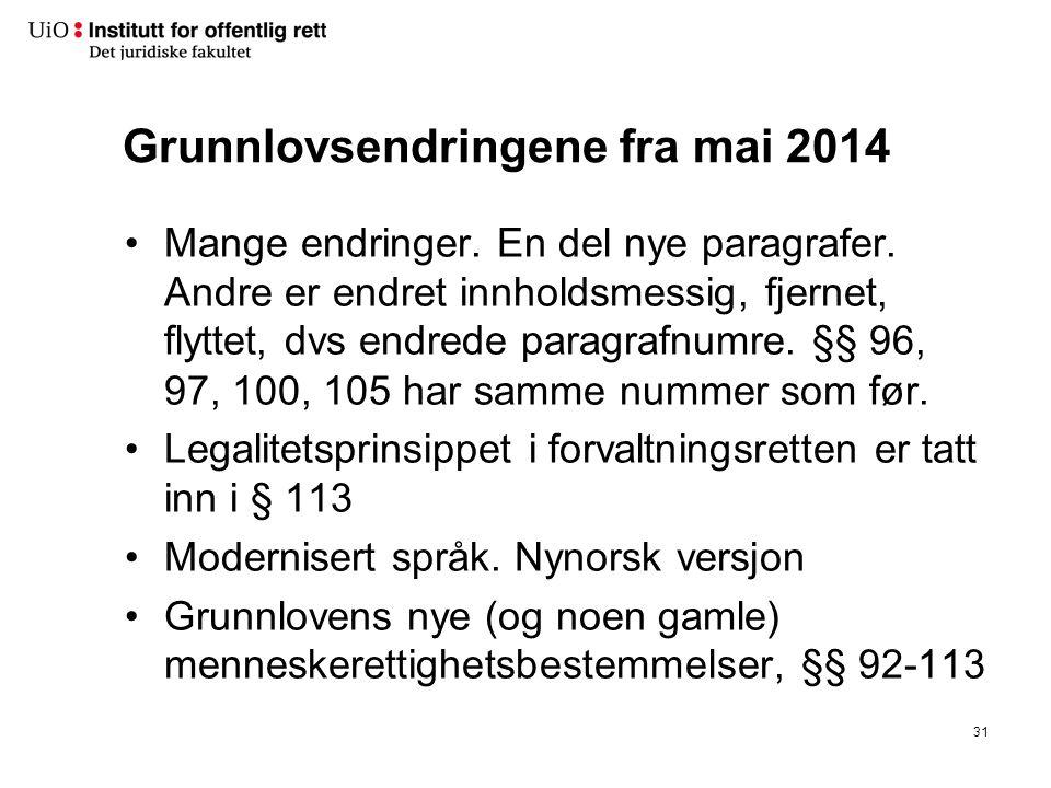 Grunnlovsendringene fra mai 2014 Mange endringer.En del nye paragrafer.
