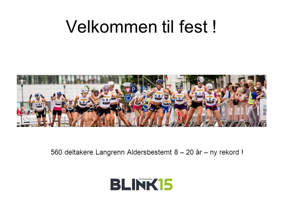 Velkommen til fest ! 560 deltakere Langrenn Aldersbestemt 8 – 20 år – ny rekord !