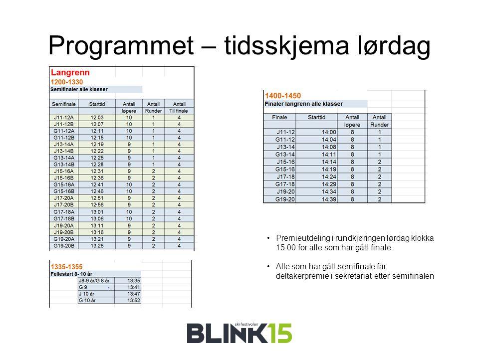 Programmet – tidsskjema lørdag Premieutdeling i rundkjøringen lørdag klokka 15.00 for alle som har gått finale.