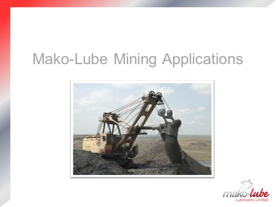 Mako-Lube Mining Applications
