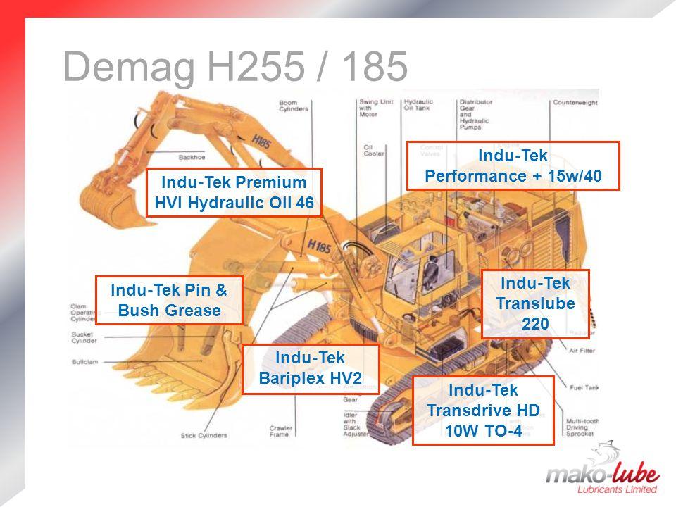 Indu-Tek Bariplex HV2 Indu-Tek Transdrive HD 10W TO-4 Indu-Tek Pin & Bush Grease Indu-Tek Premium HVI Hydraulic Oil 46 Indu-Tek Translube 220 Demag H255 / 185 Indu-Tek Performance + 15w/40