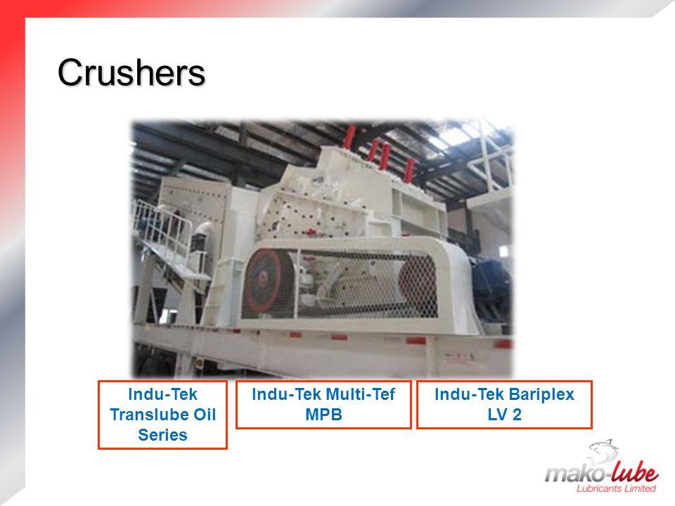 Crushers Crushers Indu-Tek Bariplex LV 2 Indu-Tek Translube Oil Series Indu-Tek Multi-Tef MPB
