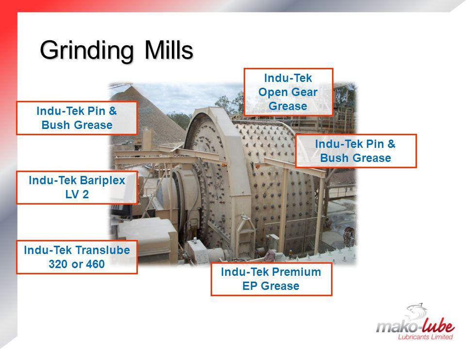 Grinding Mills Grinding Mills Indu-Tek Translube 320 or 460 Indu-Tek Open Gear Grease Indu-Tek Pin & Bush Grease Indu-Tek Bariplex LV 2 Indu-Tek Pin & Bush Grease Indu-Tek Premium EP Grease