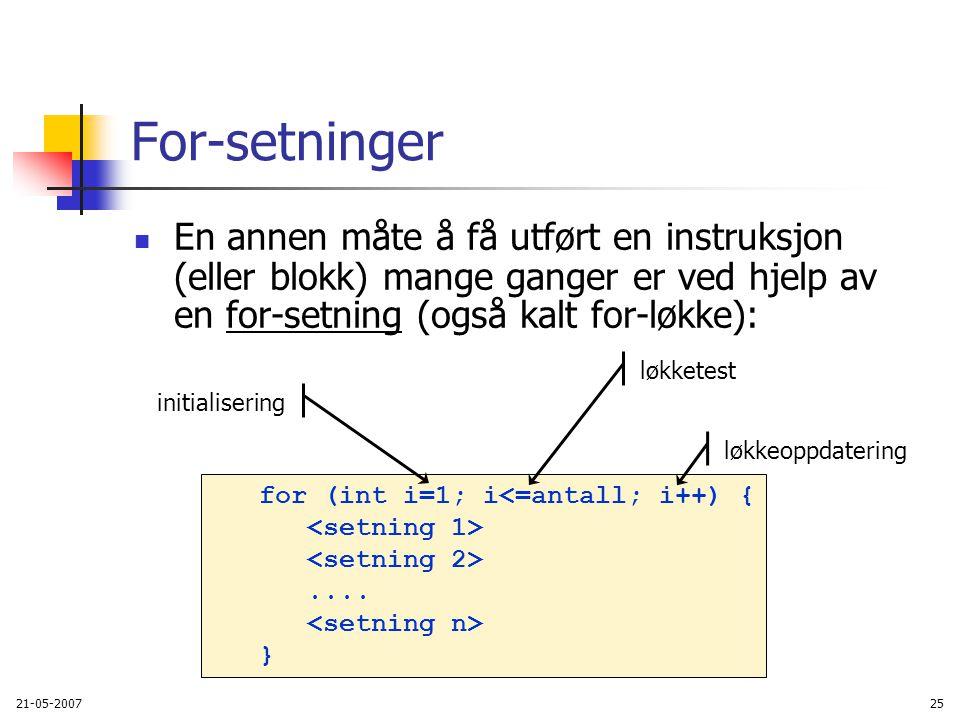 21-05-200725 for (int i=1; i<=antall; i++) {....