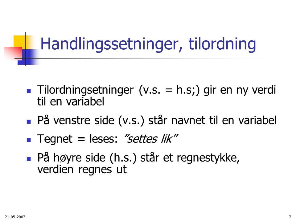 21-05-200738 3 typer variable: Parametre Variable som deklareres i hodet på metoden Slike variable er definert i hele metodekroppen