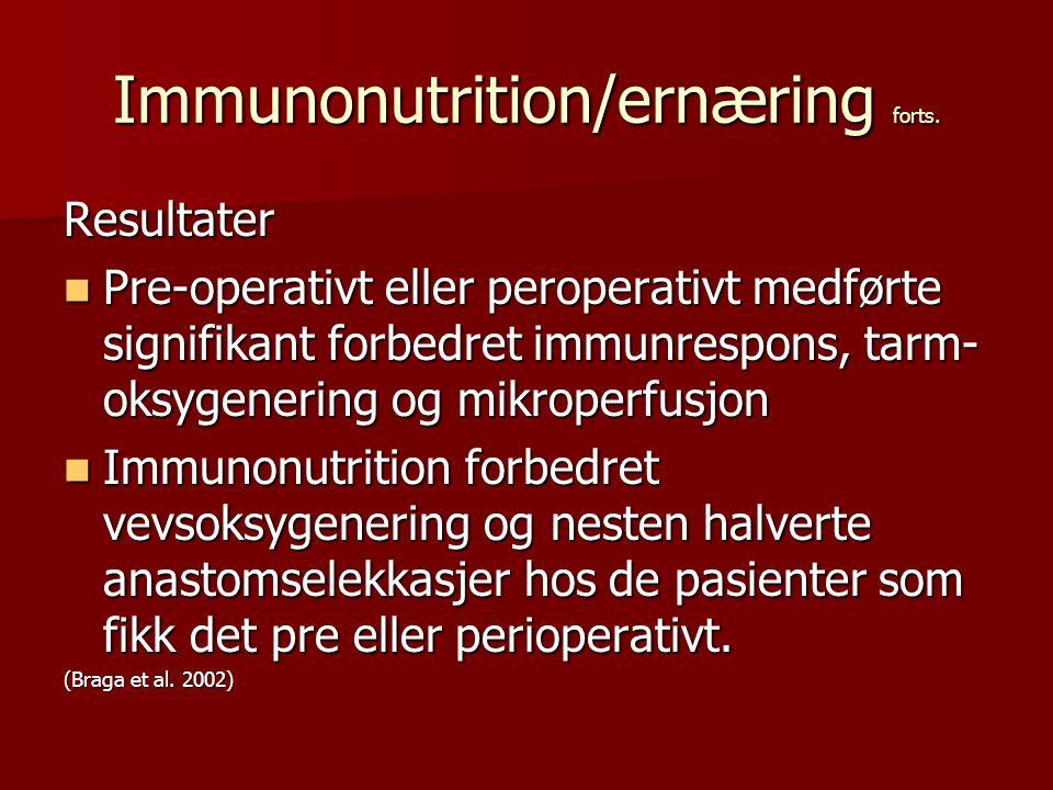 Immunonutrition/ernæring forts. Resultater Pre-operativt eller peroperativt medførte signifikant forbedret immunrespons, tarm- oksygenering og mikrope