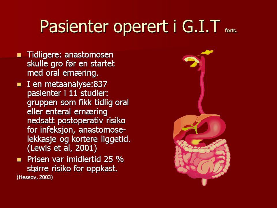 Pasienter operert i G.I.T forts. Tidligere: anastomosen skulle gro før en startet med oral ernæring. Tidligere: anastomosen skulle gro før en startet