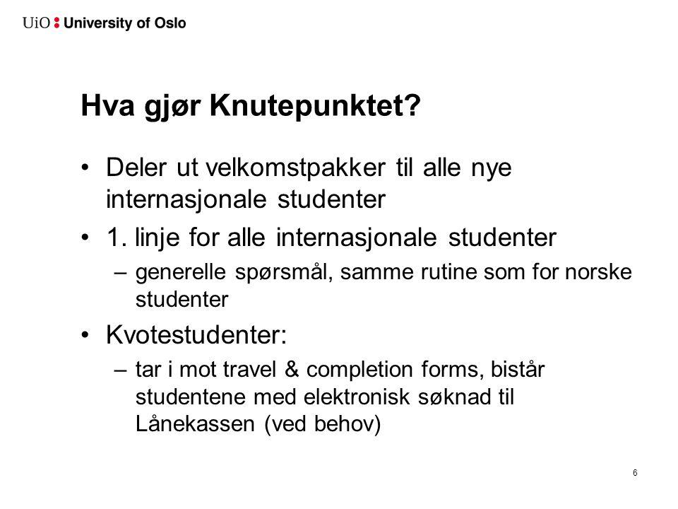 Hva gjør Knutepunktet.Deler ut velkomstpakker til alle nye internasjonale studenter 1.