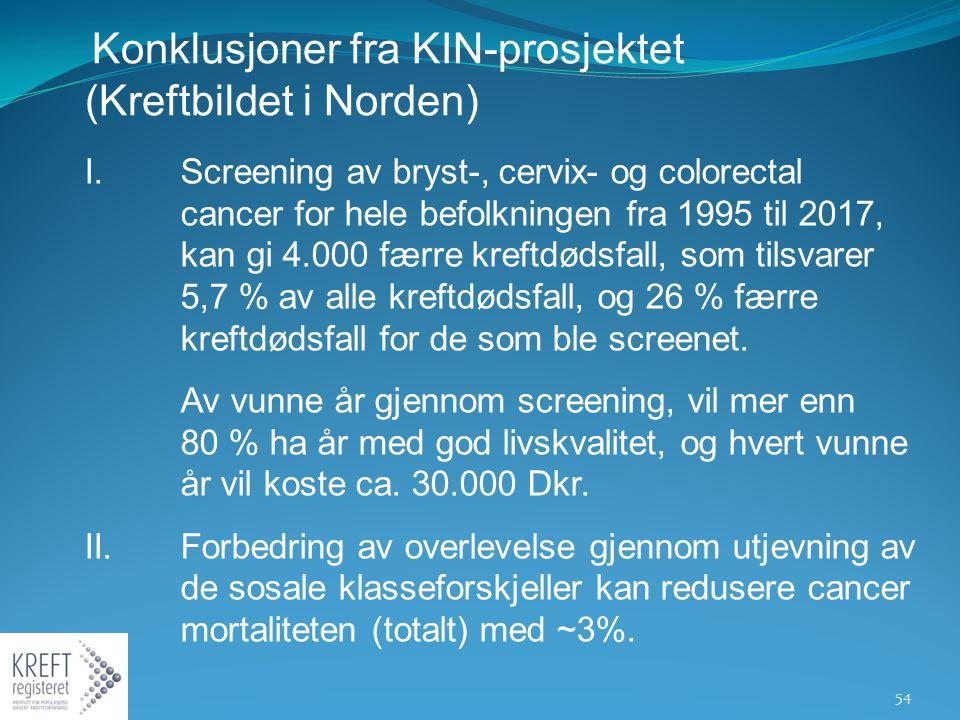 Konklusjoner fra KIN-prosjektet (Kreftbildet i Norden) I.Screening av bryst-, cervix- og colorectal cancer for hele befolkningen fra 1995 til 2017, ka